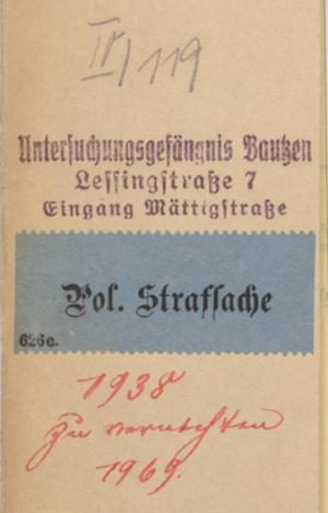 Titel Haftakte Richard Baehr, 1938. Sächsisches Hauptstaatsarchiv Dresden,11033 Gefangenenanstalten Bautzen, Nr. 175.