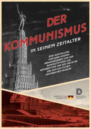 """Ausstellung """"Der Kommunismus in seinem Zeitalter"""" von Gerd Koenen, herausgegeben von der Bundesstiftung zur Aufarbeitung der SED-Diktatur und dem Deutschen Historischen Museum"""
