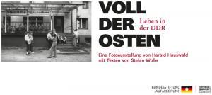 """Ausstellungseröffnung """"Voll der Osten. Leben in der DDR"""""""