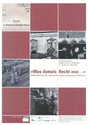 """Wanderausstellung """"Was damals recht war...Soldaten und Zivilisten vor Gerichten der Wehrmacht"""""""