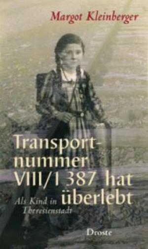 """""""Transportnummer VIII/1 387 hat überlebt. Als Kind in Theresienstadt"""""""